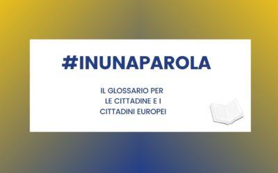 #INUNAPAROLA, il glossario per i cittadini europei
