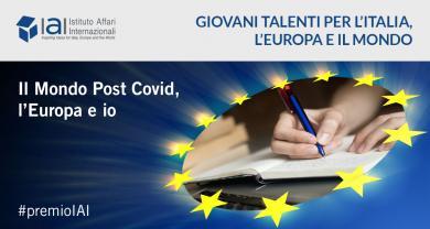 Premio IAI 2021: Il Mondo post-Covid, l'Europa e io