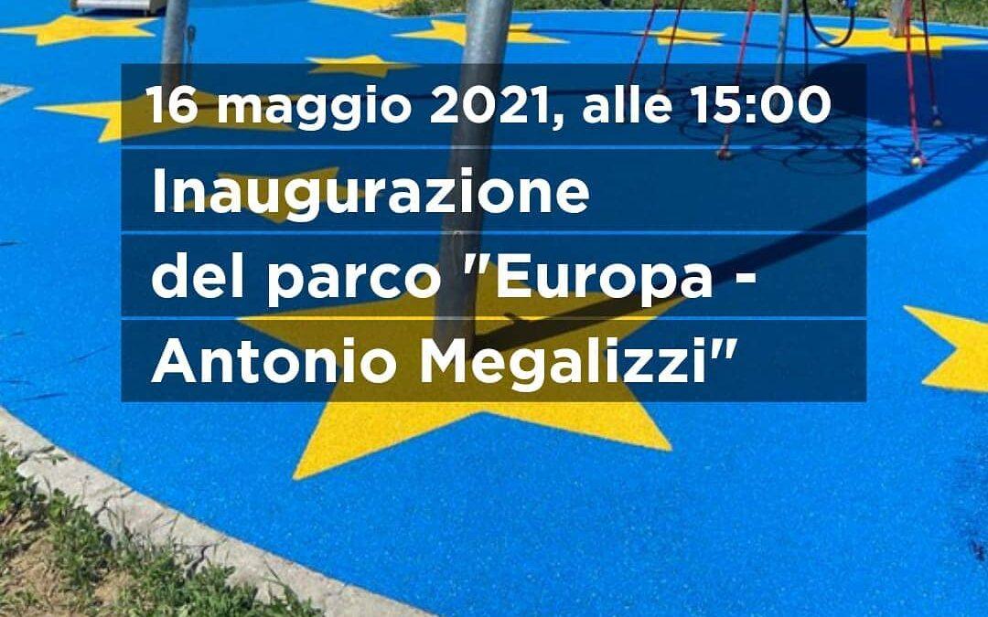 """INAUGURAZIONE DEL PARCO """"EUROPA – ANTONIO MEGALIZZI"""""""