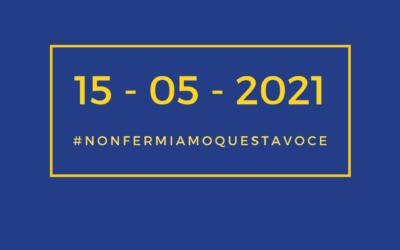 15 maggio 2021: Non fermiamo questa voce e #Antonioconme